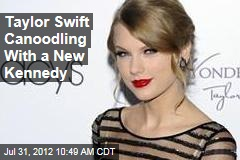 Taylor Swift Canoodling With a New Kennedy