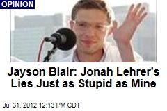 Jayson Blair: Jonah Lehrer's Lies Just as Stupid as Mine
