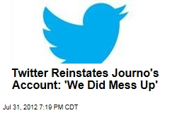Twitter Reinstates Account: 'We Did Mess Up'