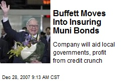 Buffett Moves Into Insuring Muni Bonds