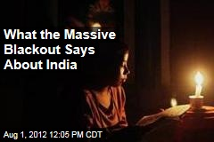 What the Massive Blackout Says About India