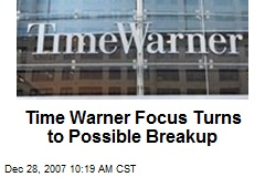 Time Warner Focus Turns to Possible Breakup