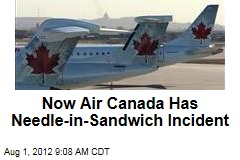 Now Air Canada Has Needle-in-Sandwich Incident