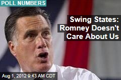 Swing States: Romney Doesn't Care About Us