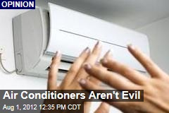 Air Conditioners Aren't Evil