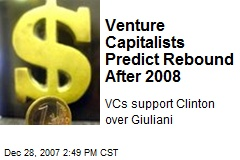 Venture Capitalists Predict Rebound After 2008