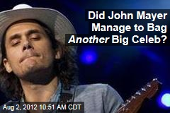 Did John Mayer Manage to Bag Another Big Celeb?