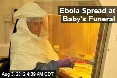 Ebola Spread at Baby's Funeral