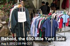 Behold, the 690-Mile Yard Sale