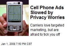 Cell Phone Ads Slowed by Privacy Worries
