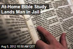 At-Home Bible Study Lands Man in Jail