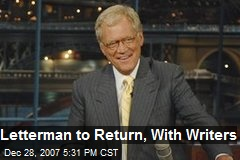 Letterman to Return, With Writers
