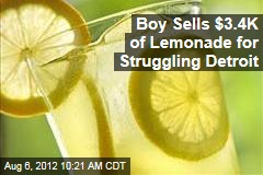 Boy Sells $3.4K of Lemonade for Struggling Detroit