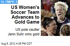 US Women's Soccer Team Advances to Gold Game