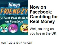 Now on Facebook: Gambling for Real Money