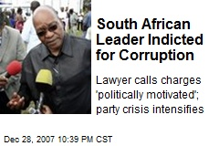 South African Leader Indicted for Corruption