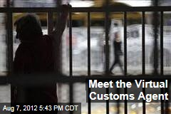 Meet the Virtual Customs Agent