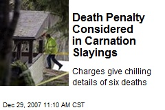 Death Penalty Considered in Carnation Slayings