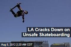 LA Cracks Down on Unsafe Skateboarding