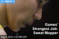 Games' Strangest Job: Sweat Mopper