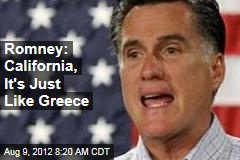 Romney: California, It's Just Like Greece
