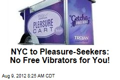 NYC to Pleasure-Seekers: No Free Vibrators for You!