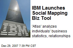 IBM Launches Social Mapping Biz Tool