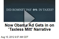 Now Obama Ad Gets in on 'Taxless Mitt' Narrative