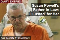 Susan Powell's Father-in-Law: I 'Lusted' for Her