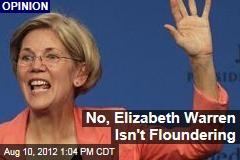 No, Elizabeth Warren Isn't Floundering