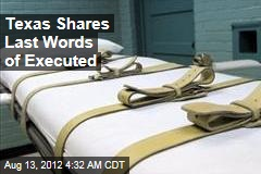 Texas Saves Last Words of Executed