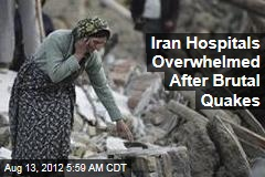 Iran Hospitals Overwhelmed After Brutal Quakes