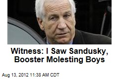 Witness: I Saw Sandusky, Booster Molesting Boys