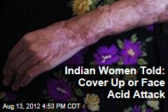 Indian Women Told: Cover Up or Face Acid Attack