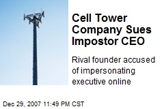 Cell Tower Company Sues Impostor CEO