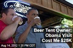 Beer Tent Owner: Obama Visit Cost Me $25K