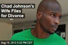Chad Johnson's Wife Files for Divorce