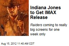Indiana Jones to Get IMAX Release