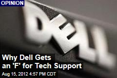 Why Dell Gets an 'F' for Tech Support