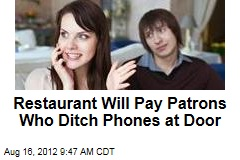 Restaurant Will Pay Patrons Who Ditch Phones at Door
