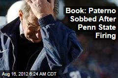 Book: Paterno Sobbed After Penn State Firing