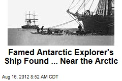 Famed Antarctic Explorer's Ship Found ... Near the Arctic