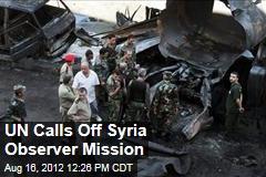 UN Calls Off Syria Observer Mission