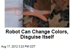 Robot Can Change Colors, Disguise Itself