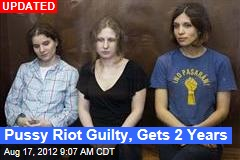 Pussy Riot Found Guilty