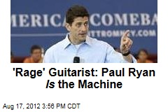 'Rage' Guitarist: Paul Ryan Is the Machine