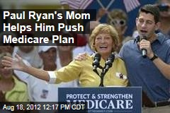 Paul Ryan's Mom Helps Him Push Medicare Plan