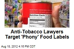 Anti-Tobacco Lawyers Target 'Phony' Food Labels