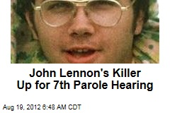 John Lennon's Killer Up for 7th Parole Hearing