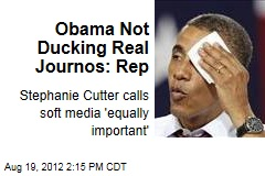Obama Not Ducking Real Journos: Rep
